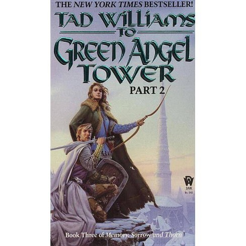 To Green Angel Tower - (Memory, Sorrow, and Thorn) by  Tad Williams (Paperback) - image 1 of 1