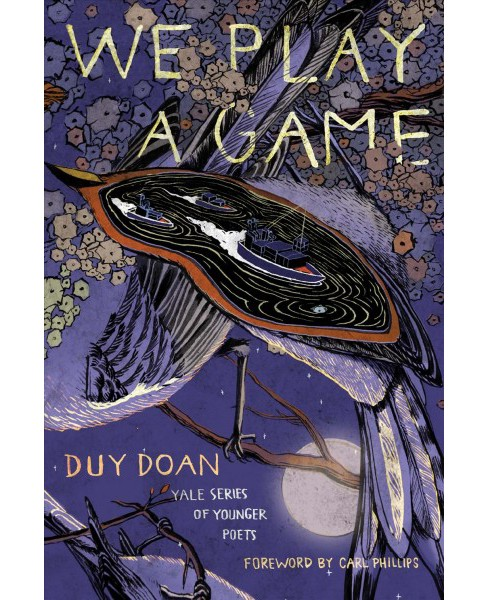 We Play a Game -  (Yale Series of Younger Poets) by Duy Doan (Paperback) - image 1 of 1