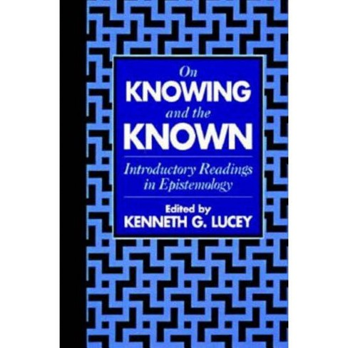 On Knowing and the Known - (Paperback) - image 1 of 1