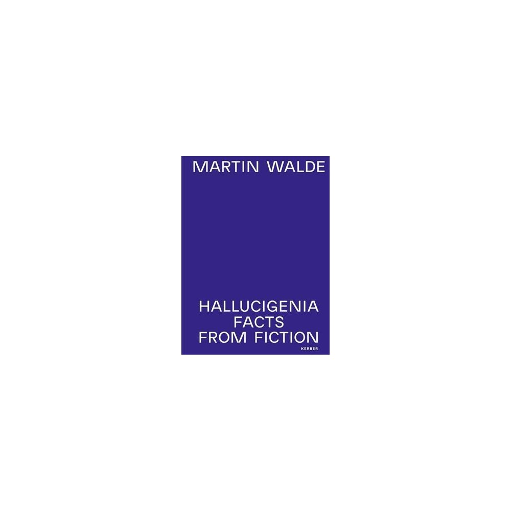 Martin Walde : Hallucigenia Fact From Fiction - (Hardcover)