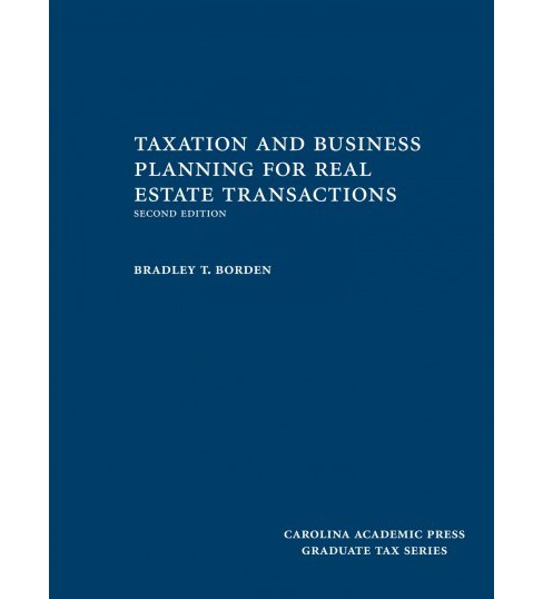 Taxation and Business Planning for Real Estate Transactions (Hardcover) (Bradley T. Borden) - image 1 of 1
