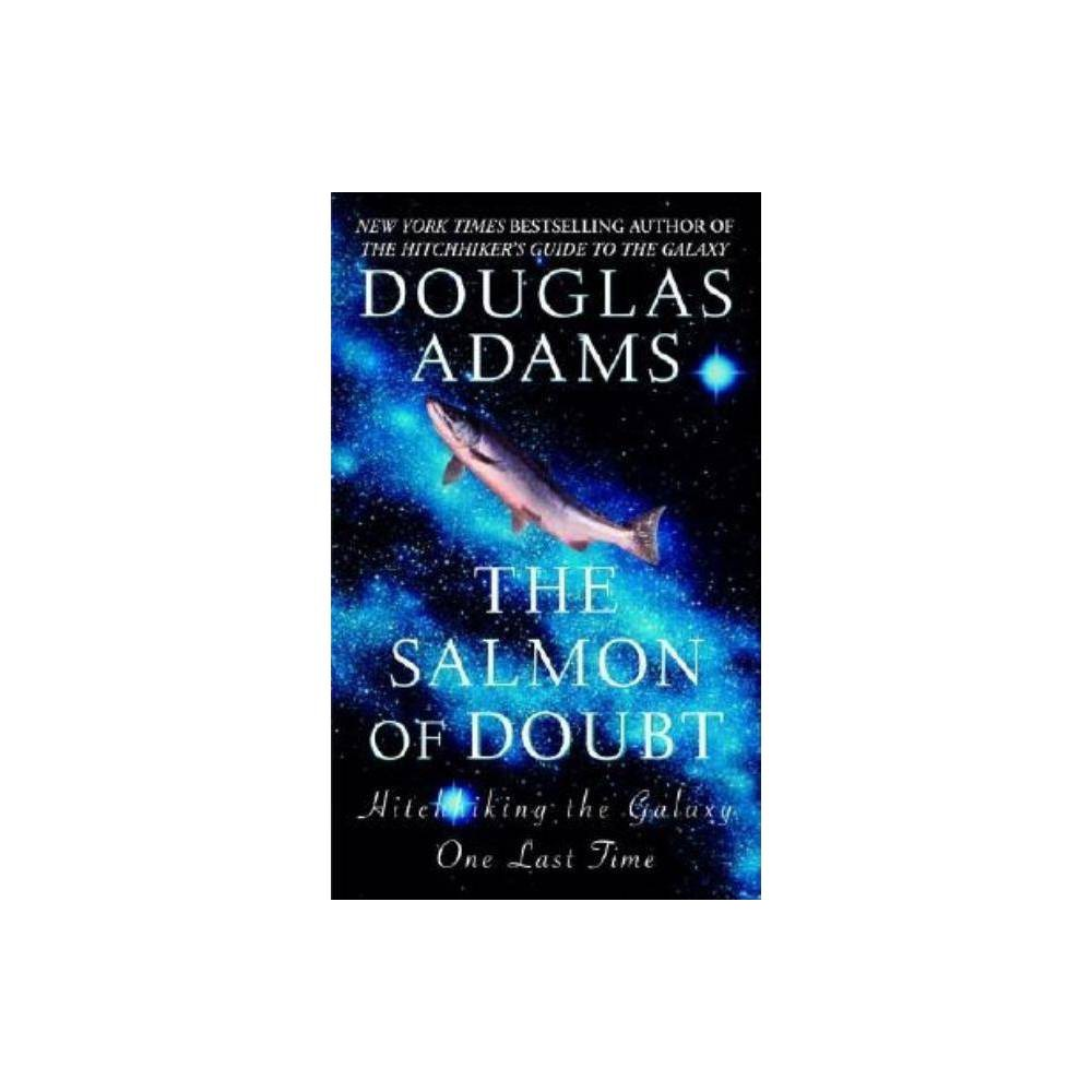 The Salmon Of Doubt Hitchhiker S Guide To The Galaxy By Douglas Adams Paperback