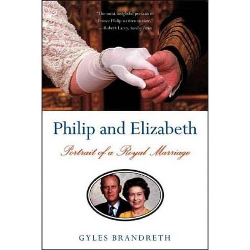 Philip and Elizabeth - by  Gyles Daubeney Brandreth (Paperback) - image 1 of 1