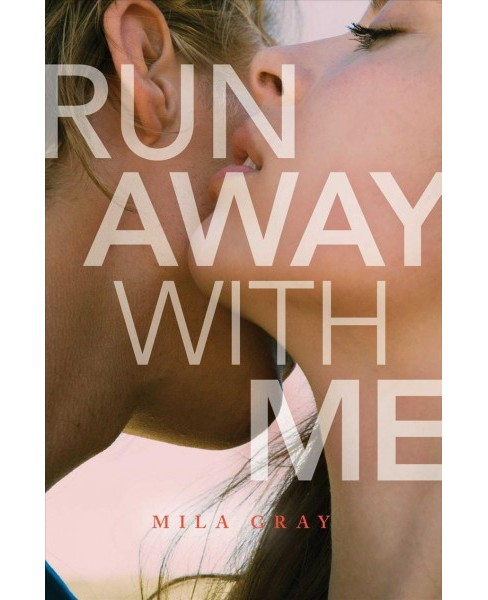 Run Away With Me (Hardcover) (Mila Gray) - image 1 of 1