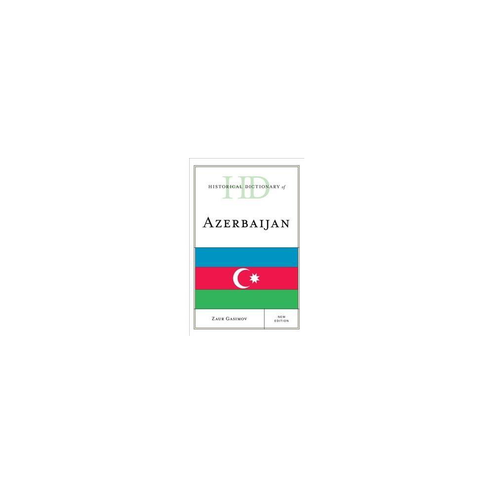Historical Dictionary of Azerbaijan - New by Zaur Gasimov (Hardcover)