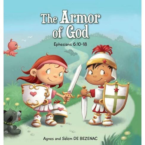 The Armor of God - (Bible Chapters for Kids) by  Agnes De Bezenac & Salem De Bezenac (Hardcover) - image 1 of 1