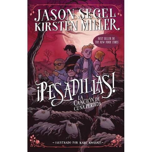 Ï¿½pesadillas! La Canci�n de Cuna Perdida - (Pesadillas!) by  Jason Segel & Kirsten Miller (Paperback) - image 1 of 1