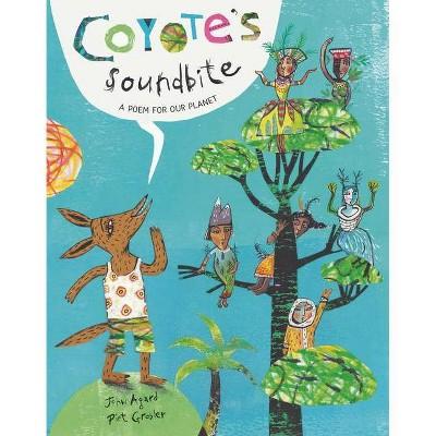 Coyote's Soundbite - by  John Agard (Hardcover)