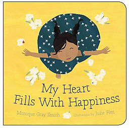 My Heart Fills With Happiness (Hardcover)(Monique Gray Smith)