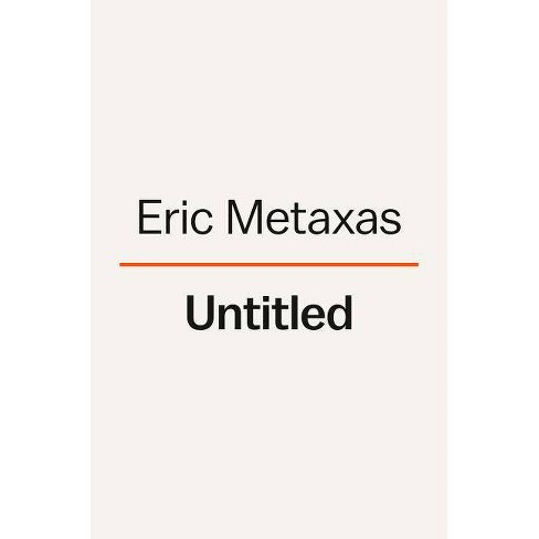 Untitled8137 - by  Eric Metaxas (Hardcover) - image 1 of 1