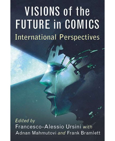 Visions of the Future in Comics : International Perspectives (Paperback) - image 1 of 1