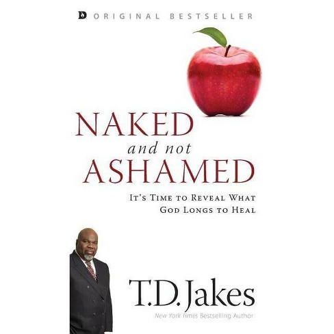 Naked and Not Ashamed - by  T D Jakes (Hardcover) - image 1 of 1
