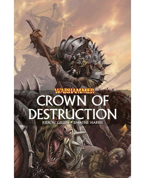 Warhammer : Crown of Destruction (Paperback) (Kieron Gillen) - image 1 of 1