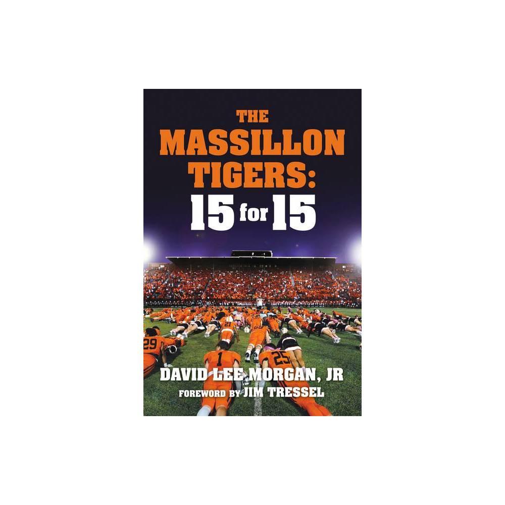 The Massillon Tigers By David Lee Morgan Jr Paperback