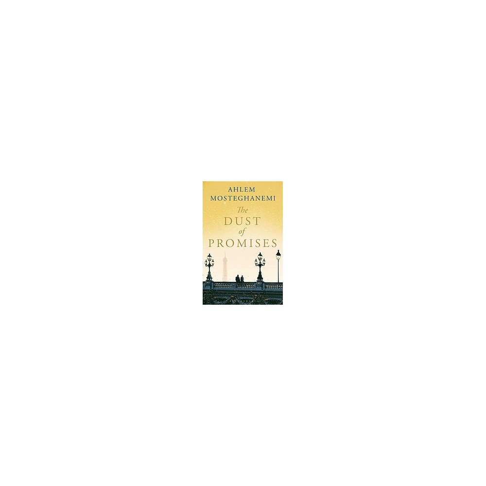 Dust of Promises (Hardcover) (Ahlem Mosteghanemi)