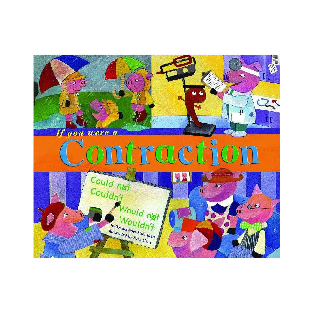 If You Were A Contraction Word Fun Paperback By Trisha Speed Shaskan Paperback