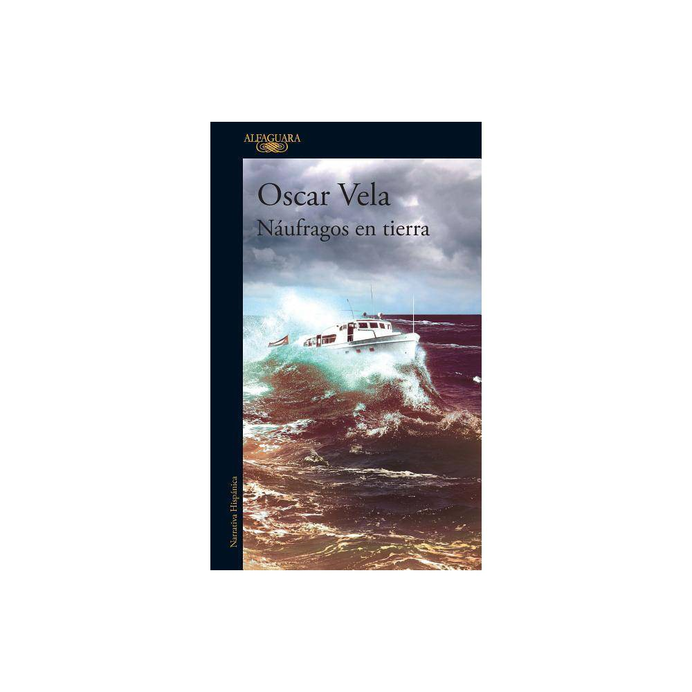 N�ufragos En Tierra / Shipwrecked on Dry Land - by Oscar Vela (Paperback) Novela hist�rica sobre la vida de C�sar G�mez Hern�ndez, quien durante la dictadura de Fulgencio Batista en Cuba, tuvo que exiliarse en M�xico por hacer parte de la oposici�n. En 1956 regres� a la isla a bordo del Granma, junto con Fidel y Ra�l Castro, el Che Guevara y otros setenta y ocho expedicionarios que buscaban liberar el pa�s de la intervenci�n estadounidense y acabar con los horrores del gobierno de Batista. Cuando se acab� la dictadura, la Revoluci�n cubana tom� un rumbo inesperado: la isla se transform� en una rep�blica marxista, lo que iba en contra de los ideales de muchos de los expedicionarios del Granma. Es por esto que G�mez tuvo que volver a exiliarse, esta vez para siempre, pues para sus excompa�eros se convirti� en un traidor. En esta conmovedora y apasionante novela, de la mano de su protagonista, Oscar Vela narra la historia detr�s de la Revoluci�n cubana, del gobierno de Fidel Castro y lo que este signific� para los revolucionarios que lo acompa�aron en el derrocamiento de Batista. English Description A historical novel about the life of C�sar G�mez Hern�ndez, one of the masterminds of the Granma expedition. During the Fulgencio Batista dictatorship, Fidel Castro came into Cuba with his revolution, and once Castro took power, C�sar G�mez Hern�ndez had to leave and exile in Mexico for being part of Castro's opposition. In 1956 C�sar G�mez Hern�ndez was aboard the famous Granma along with Fidel and Raul Castro, Che Guevara, and seventy-eight other revolutionaries seeking to free the country from US intervention and to end the horrors of the Batista government. In this moving and intense novel, Oscar Vela as a protagonist narrates the story behind the Cuban Revolution, Fidel Castro's regime, and what Castro meant for the revolutionaries who joined him in the overthrow of Batista.