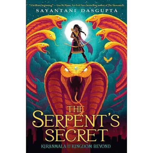 The Serpent's Secret (Kiranmala and the Kingdom Beyond #1), Volume 1 - by  Sayantani DasGupta - image 1 of 1