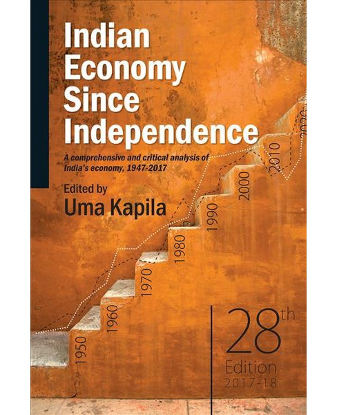 Indian Economy Since Independence : A Comprehensive and Critical Analysis of India's Economy, 1947-2017 - image 1 of 1