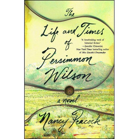 The Life and Times of Persimmon Wilson - by  Nancy Peacock (Paperback) - image 1 of 1