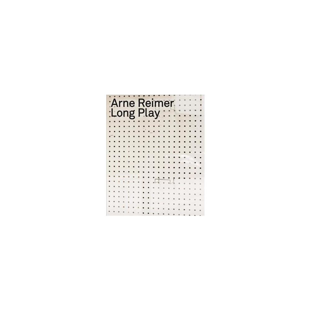 Arne Reimer : Long Play (Paperback) (Ulf Erdmann Ziegler)