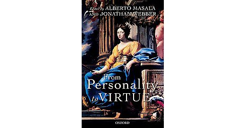 From Personality to Virtue : Essays on the Philosophy of Character (Hardcover) - image 1 of 1