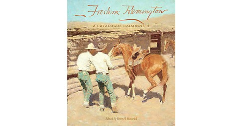 Frederic Remington : A Catalogue Raisonne II (Hardcover) - image 1 of 1