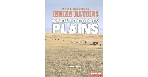 Native Peoples of the Plains (Reprint) (Paperback) (Linda Lowery) - image 1 of 1