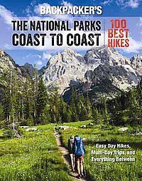Backpacker the National Parks Coast to Coast : 100 Best Hikes (Paperback)(Ted Alvarez)