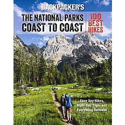 Backpacker the National Parks Coast to Coast : 100 Best Hikes (Paperback) (Ted Alvarez)