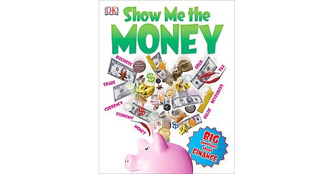 Show Me the Money : Big Questions About Finance (Revised) (Paperback) (Alvin Hall) - image 1 of 1