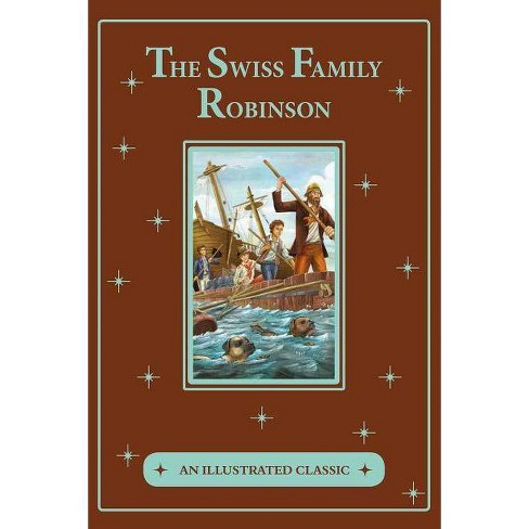 The Swiss Family Robinson - (Illustrated Classic) by  Johann Davide Wyss (Hardcover) - image 1 of 1