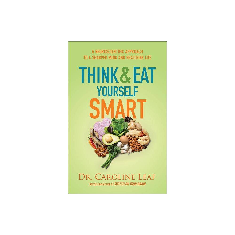 Think And Eat Yourself Smart By Leaf Paperback