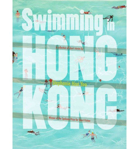 Swimming in Hong Kong (Paperback) (Stephanie Han) - image 1 of 1