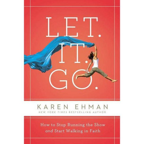 Let. It. Go. - by  Karen Ehman (Paperback) - image 1 of 1