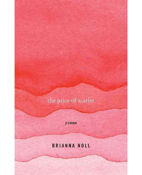 Price of Scarlet : Poems (Paperback) (Brianna Noll) - image 1 of 1