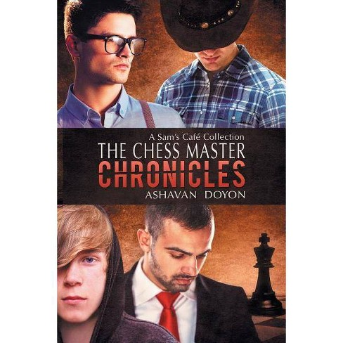 The Chess Master Chronicles - (Sam's Caf� Romances) by  Ashavan Doyon (Paperback) - image 1 of 1