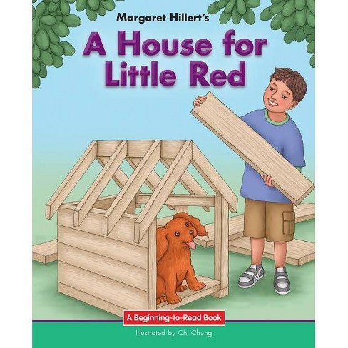 A House for Little Red - (Beginning-To-Read Books) by  Margaret Hillert (Paperback) - image 1 of 1