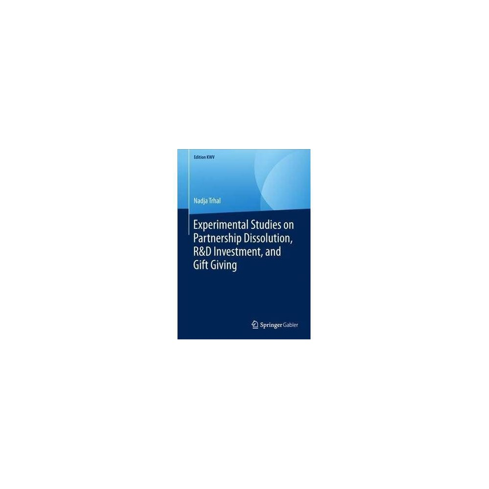 Experimental Studies on Partnership Dissolution, R&d Investment, and Gift Giving - (Paperback)
