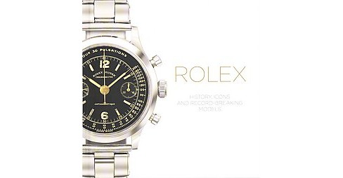 Rolex : History, Icons and Record-Breaking Models (Hardcover) (Osvaldo Patrizzi & Mara Cappelletti) - image 1 of 1