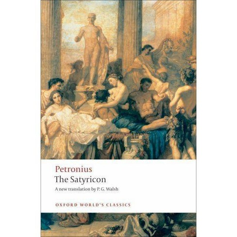The Satyricon - (Oxford World's Classics (Paperback)) (Paperback) - image 1 of 1