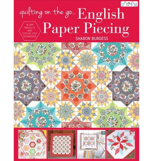 Quilting on the Go : English Paper Piecing (Paperback) (Sharon Burgess) - image 1 of 1