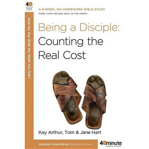 Being a Disciple - (40-Minute Bible Studies) by  Kay Arthur & Tom Hart & Jane Hart (Paperback) - image 1 of 1