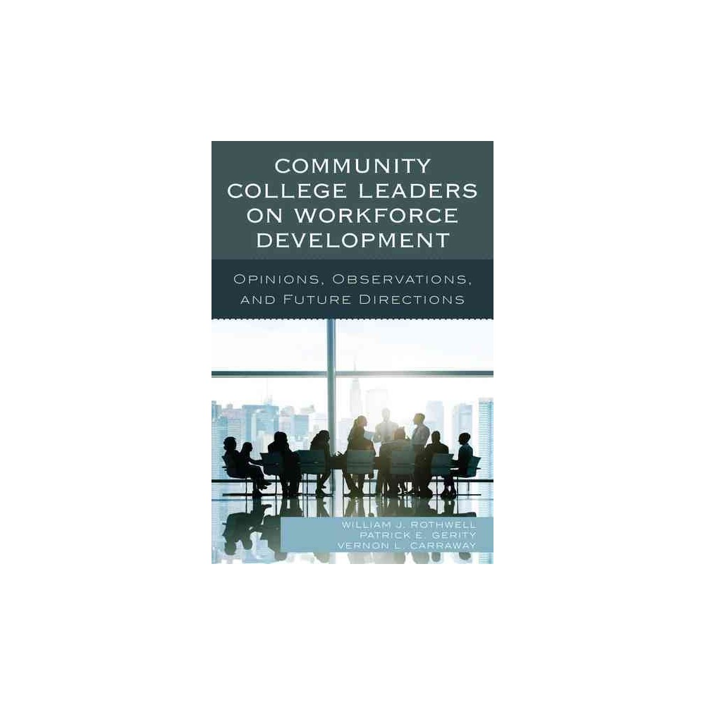 Community College Leaders on Workforce Development : Opinions, Observations, and Future Directions