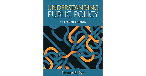 Understanding Public Policy (Paperback) (Thomas R. Dye) - image 1 of 1