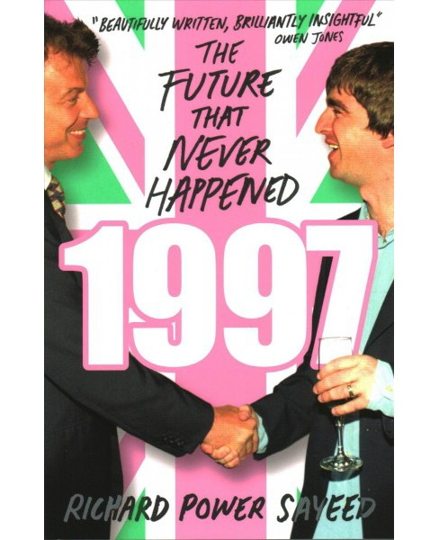 1997 : The Future that Never Happened (Paperback) (Richard Power Sayeed) - image 1 of 1