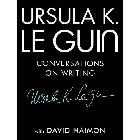 Ursula K. Le Guin - by  David Naimon (Hardcover) - image 1 of 1