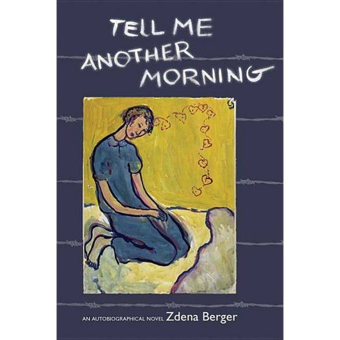 Tell Me Another Morning - by  Zdena Berger (Paperback) - image 1 of 1