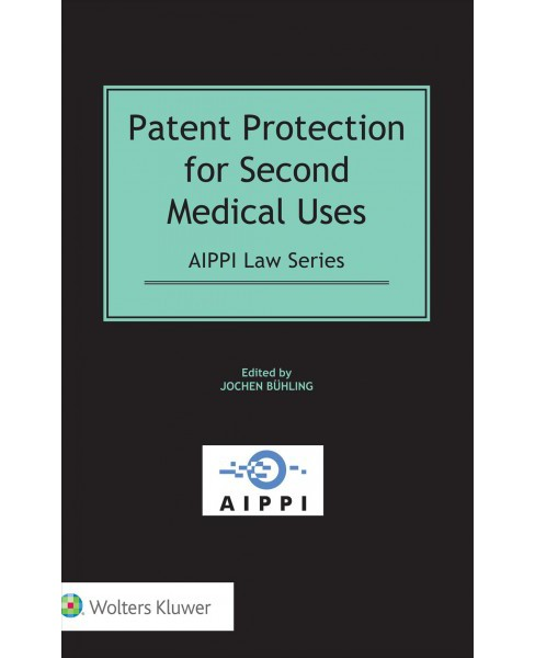 Patent Protection for Second Medical Uses (Hardcover) (Jochen Buhling) - image 1 of 1