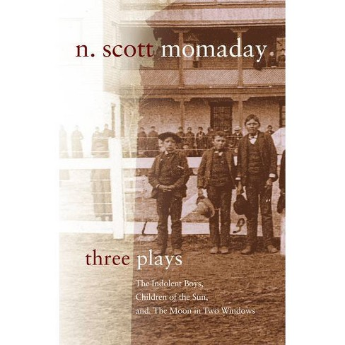 Three Plays, Volume 4 - (Stories and Storytellers) by  N Scott Momaday (Paperback) - image 1 of 1